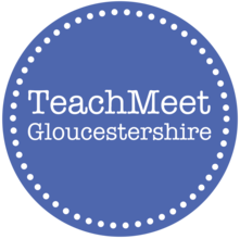 TeachMeet Glos